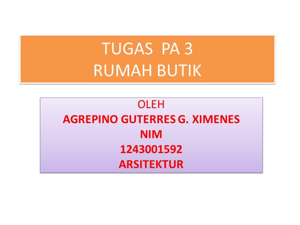 TUGAS PA 3 RUMAH BUTIK OLEH AGREPINO GUTERRES G.