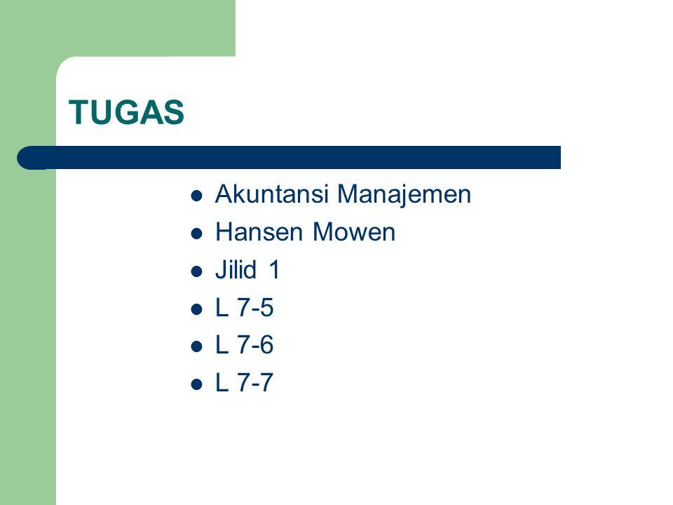 TUGAS Akuntansi Manajemen Hansen Mowen Jilid 1 L 7-5 L 7-6 L 7-7