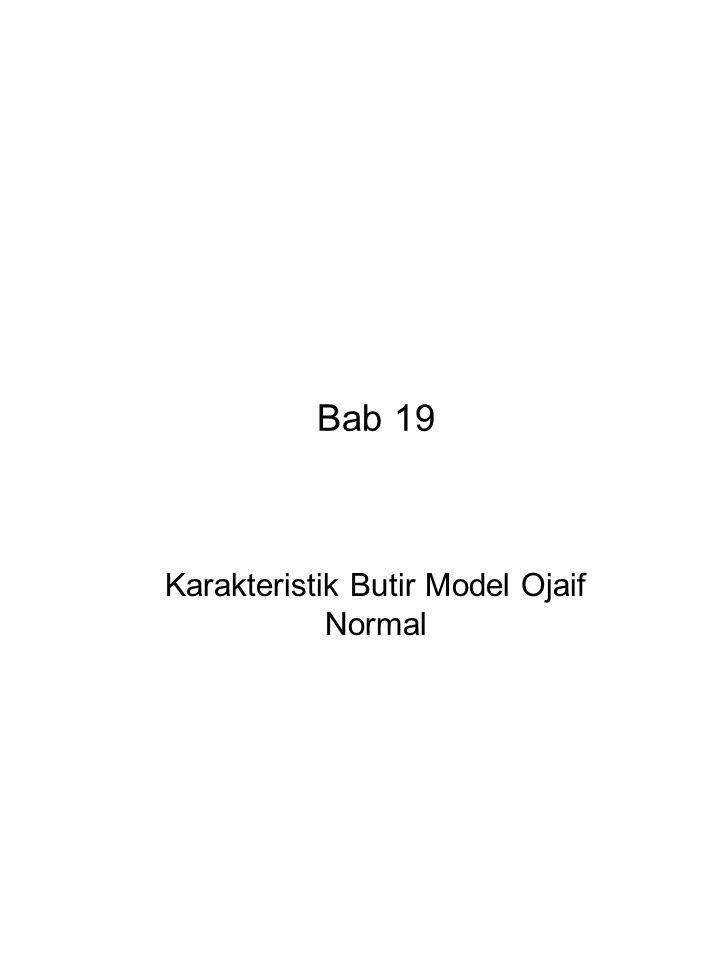 Bab 19 Karakteristik Butir Model Ojaif Normal