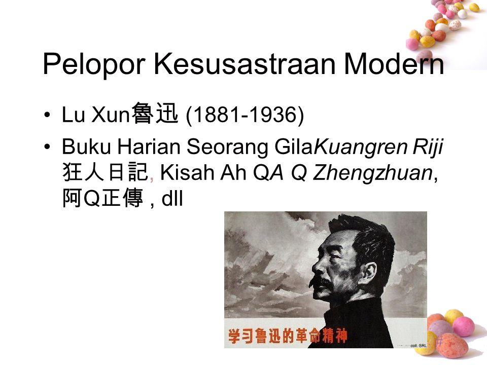 # Pelopor Kesusastraan Modern Lu Xun 魯迅 (1881-1936) Buku Harian Seorang GilaKuangren Riji 狂人日記, Kisah Ah QA Q Zhengzhuan, 阿 Q 正傳, dll