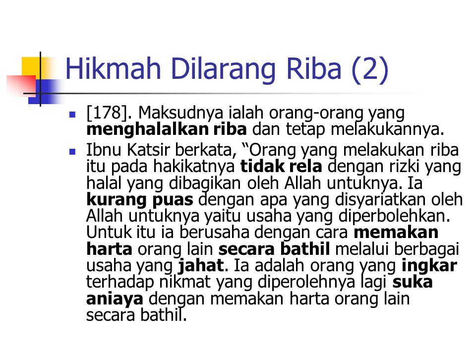 """Hikmah Dilarang Riba (1) Allah Swt berfirman, """"Allah memusnahkan riba dan menyuburkan sedekah [177]. Dan Allah tidak menyukai setiap orang yang tetap"""