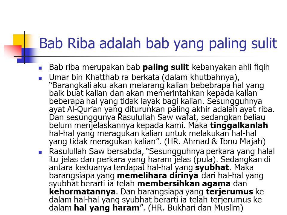 """Diturunkannya Ayat Riba Siti Aisyah berkata, """"Ketika diturunkan ayat- ayat terakhir surat Al-Baqarah yang menyangkut masalah riba maka Rasulullah Saw"""