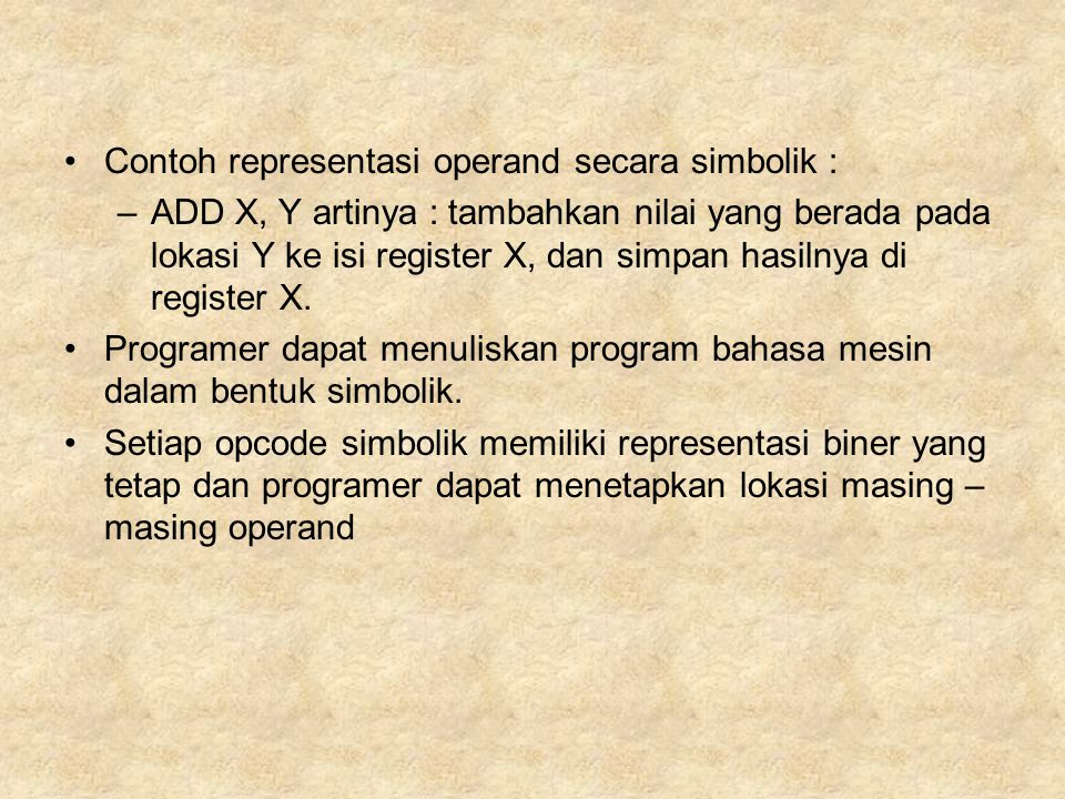 Spesifikasi instruksi 2 alamat : Simbolik : a = a + b.