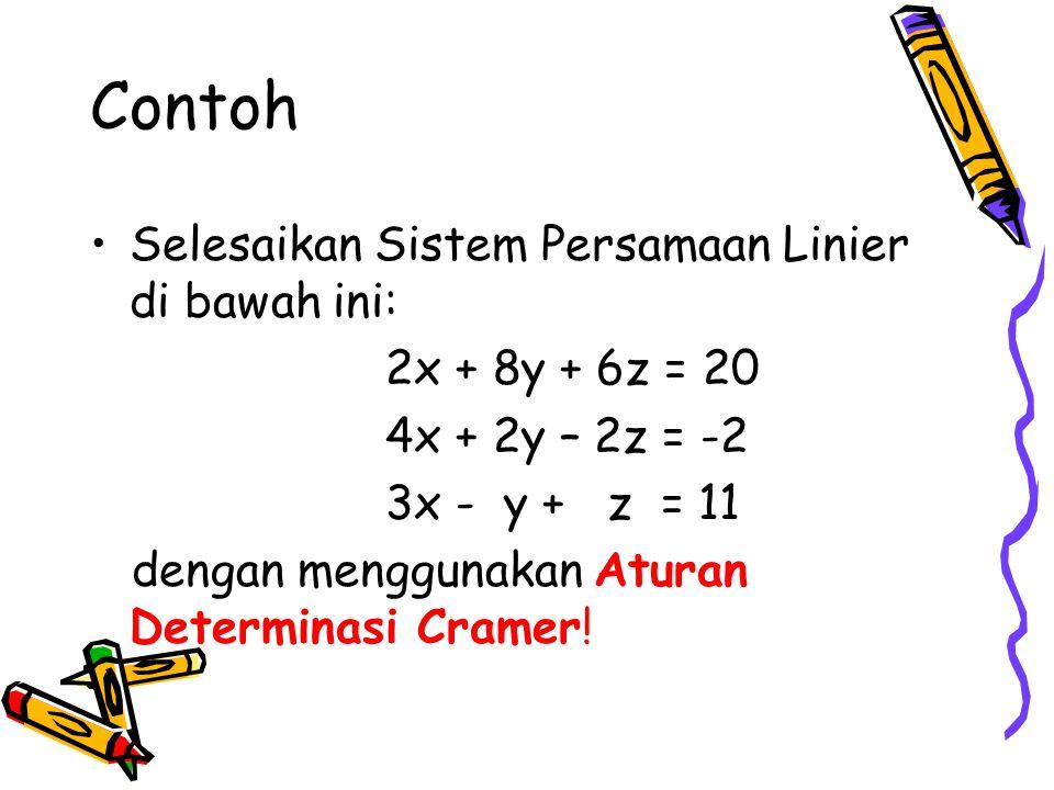 Sistem Persamaan Linier di atas dapat ditulis dalam bentuk matriks, yaitu: atau AX = B