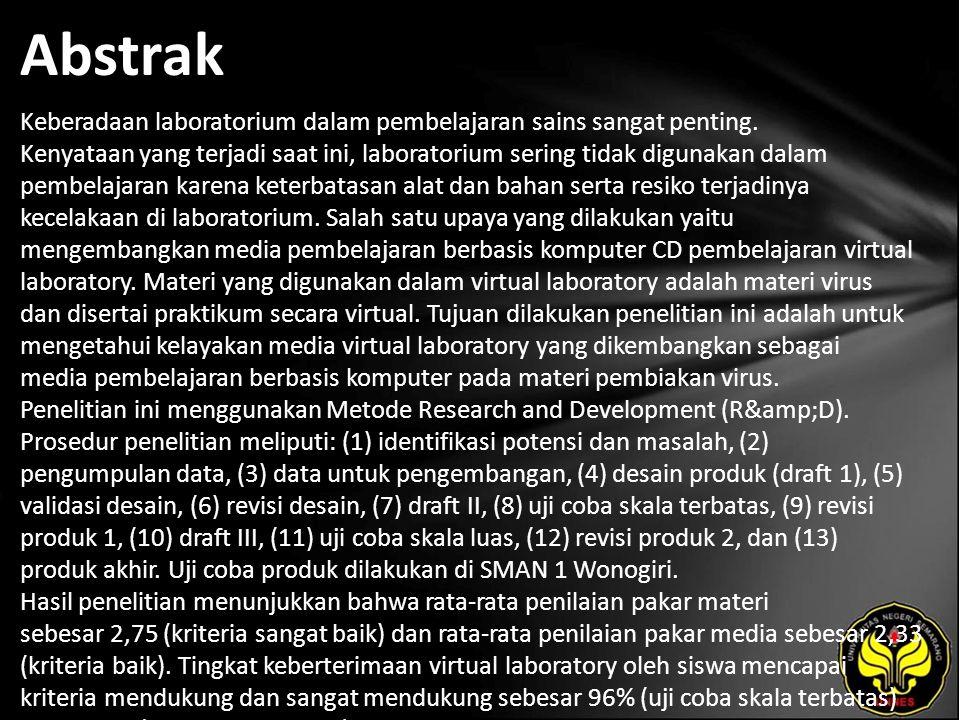 Abstrak Keberadaan laboratorium dalam pembelajaran sains sangat penting. Kenyataan yang terjadi saat ini, laboratorium sering tidak digunakan dalam pe