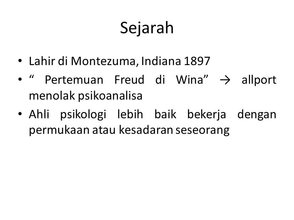 """Sejarah Lahir di Montezuma, Indiana 1897 """" Pertemuan Freud di Wina"""" → allport menolak psikoanalisa Ahli psikologi lebih baik bekerja dengan permukaan"""