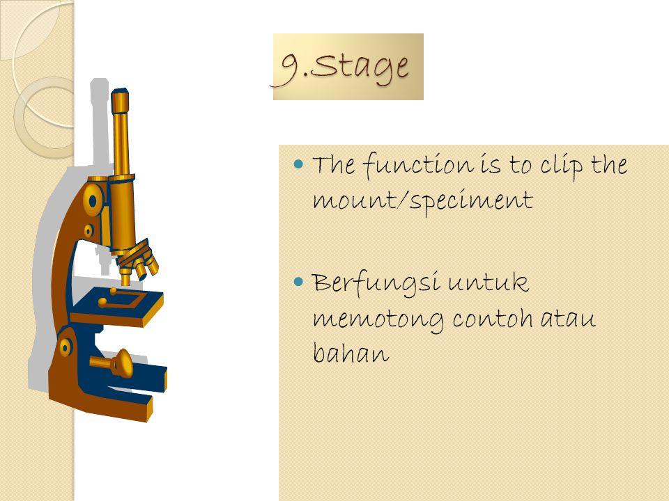 8.Clip The function is to clip the mount/specimen Berfungsi untuk memotong bahan atau contoh