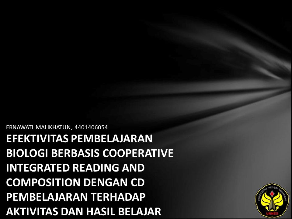 ERNAWATI MALIKHATUN, 4401406054 EFEKTIVITAS PEMBELAJARAN BIOLOGI BERBASIS COOPERATIVE INTEGRATED READING AND COMPOSITION DENGAN CD PEMBELAJARAN TERHADAP AKTIVITAS DAN HASIL BELAJAR SISWA SMP PADA MATERI ORGANISASI KEHIDUPAN