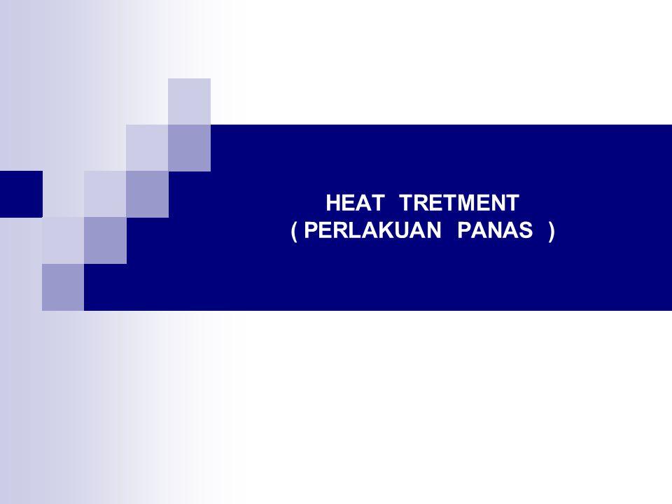Pelaksanaan heat treatment terhadap baja melibatkan penggunaan bermacam-macam kecepatan pendinginan.
