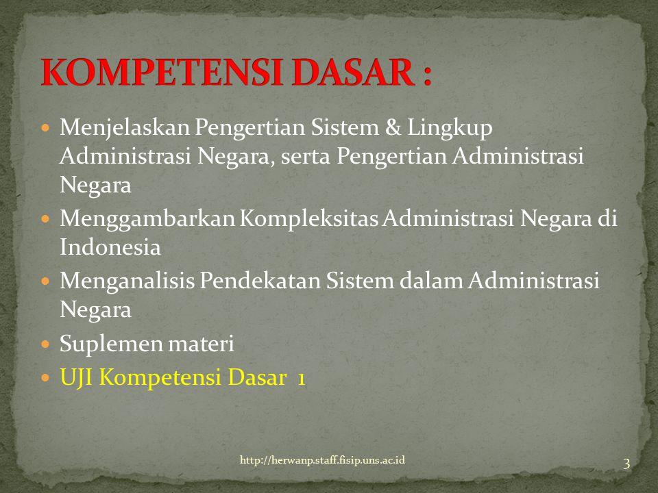 Menjelaskan Pengertian Sistem & Lingkup Administrasi Negara, serta Pengertian Administrasi Negara Menggambarkan Kompleksitas Administrasi Negara di In