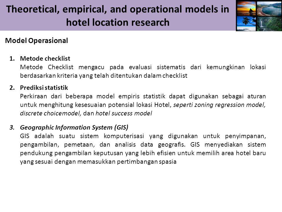 Theoretical, empirical, and operational models in hotel location research Model Operasional 1.Metode checklist Metode Checklist mengacu pada evaluasi