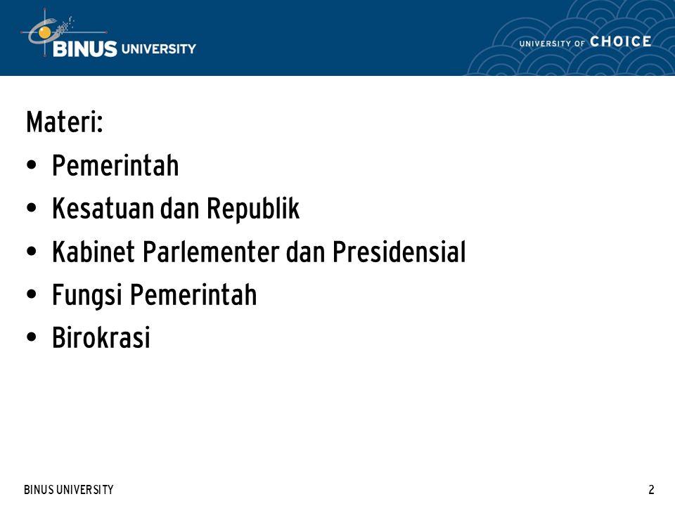 BINUS UNIVERSITY13 III.Parlementer dan Presidensial 3.1.