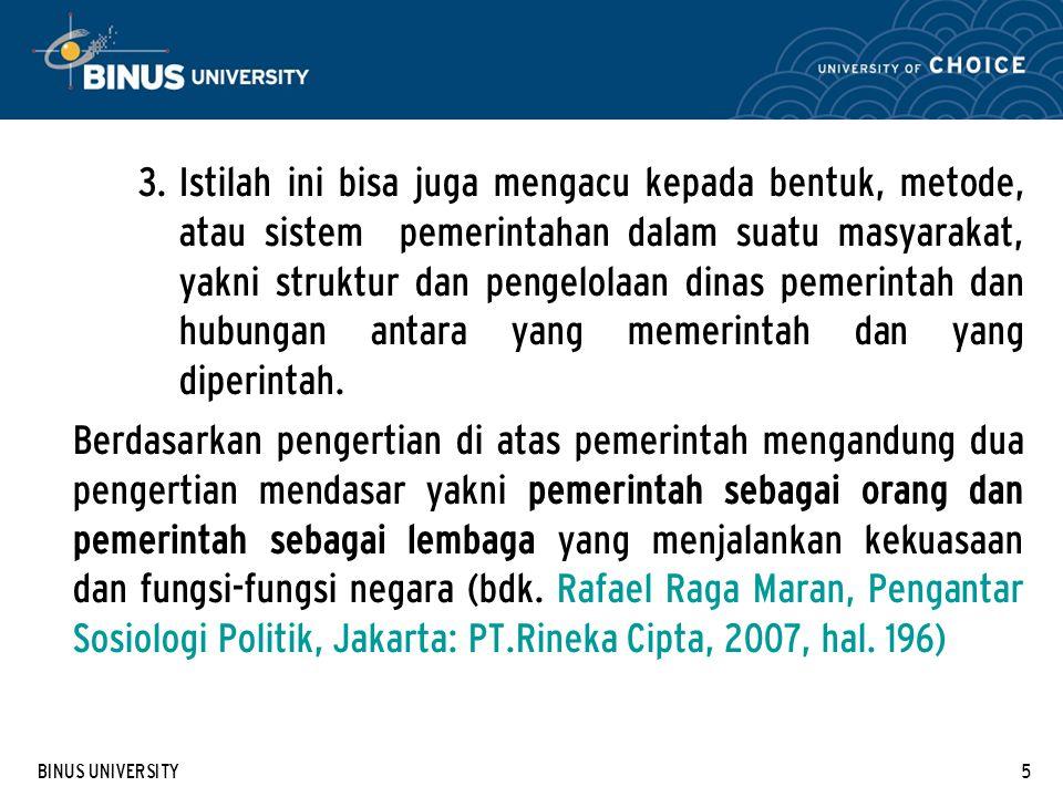 BINUS UNIVERSITY6 B.Pemerintahan Pemerintahan.