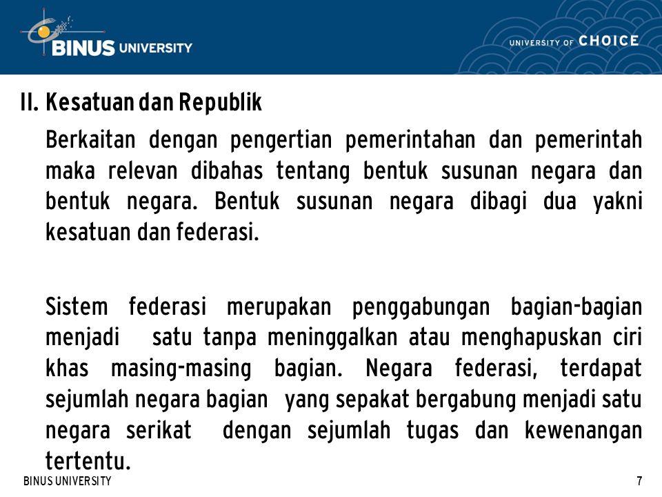 BINUS UNIVERSITY18 IV.Fungsi Pemerintah Secara umum pemerintah mempunyai beberapa fungsi utama.
