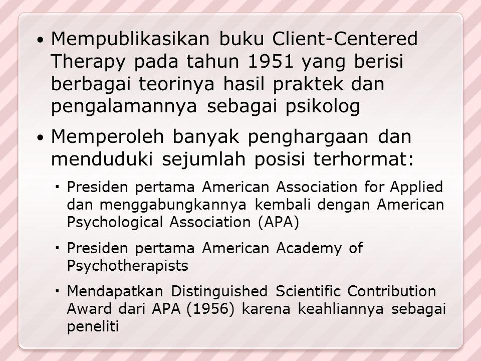 Mempublikasikan buku Client-Centered Therapy pada tahun 1951 yang berisi berbagai teorinya hasil praktek dan pengalamannya sebagai psikolog Memperoleh