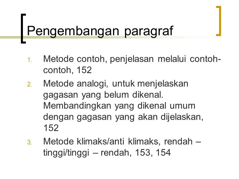 Pengembangan paragraf 1. Metode contoh, penjelasan melalui contoh- contoh, 152 2. Metode analogi, untuk menjelaskan gagasan yang belum dikenal. Memban