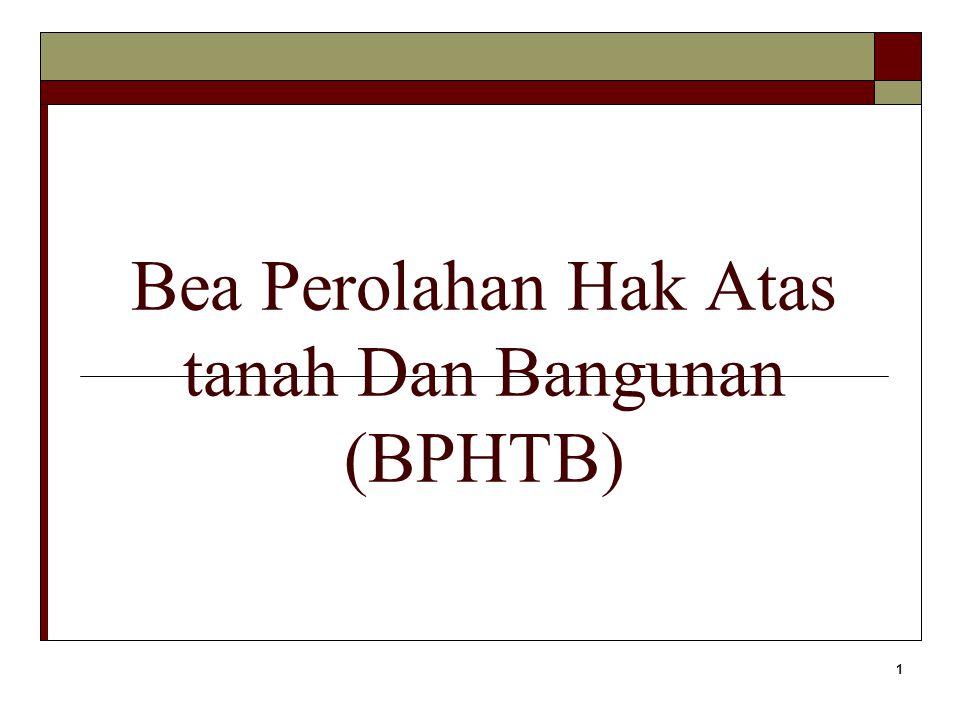 1 Bea Perolahan Hak Atas tanah Dan Bangunan (BPHTB)