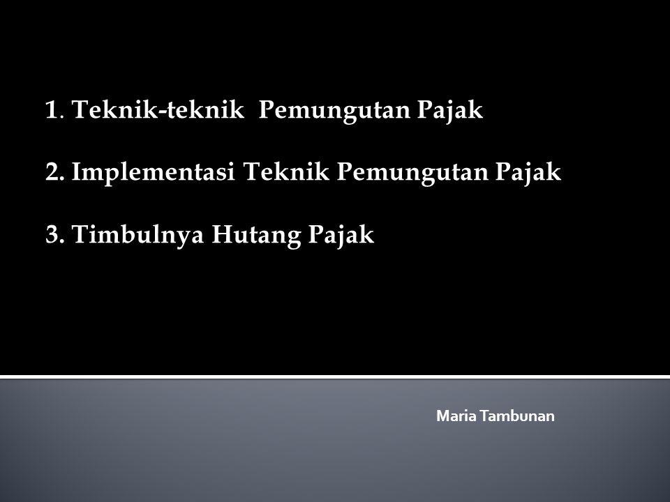  Pemungutan pajak merupakan fokus utama administrasi pajak.