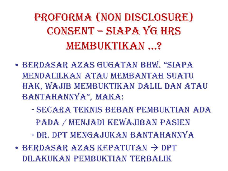 Proforma (non disclosure) consent – siapa yg hrs membuktikan ….