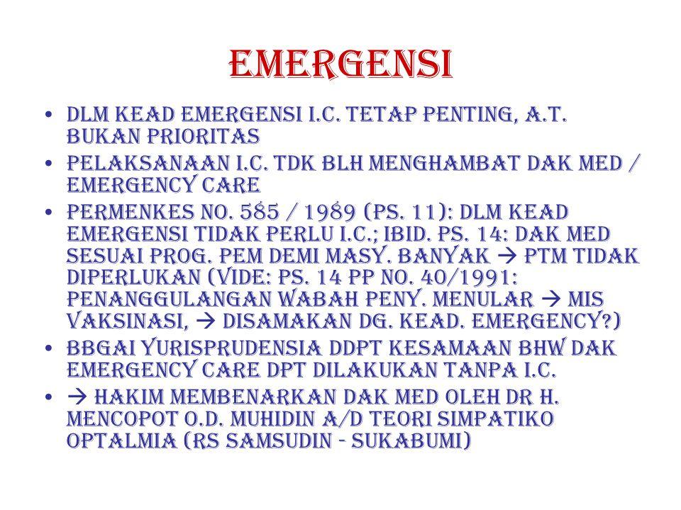 EMERGENSI DLM KEAD EMERGENSI I.C.TETAP PENTING, A.T.