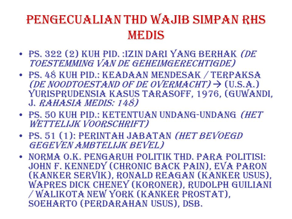 PENGECUALIAN thd wajib simpan rhs medis PS.322 (2) KUH PID.