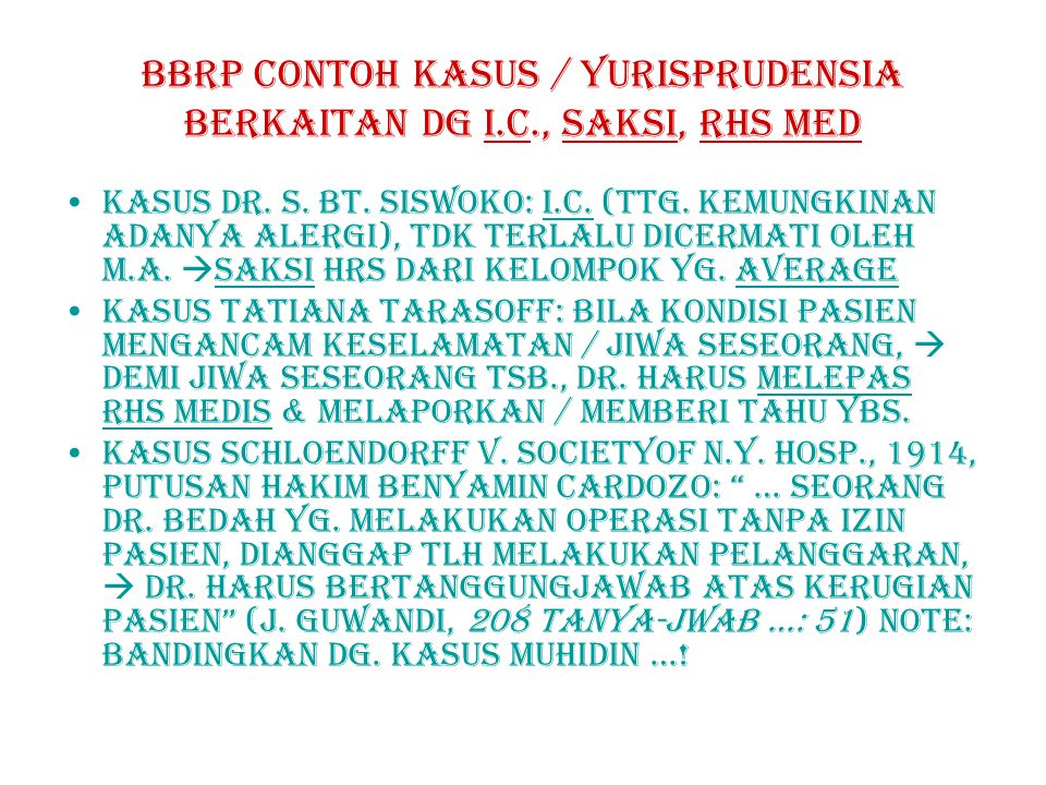 BBRP contoh kasus / YURISPRUDENSIA berkaitan dg i.c., saksi, rhs med KASUS DR.