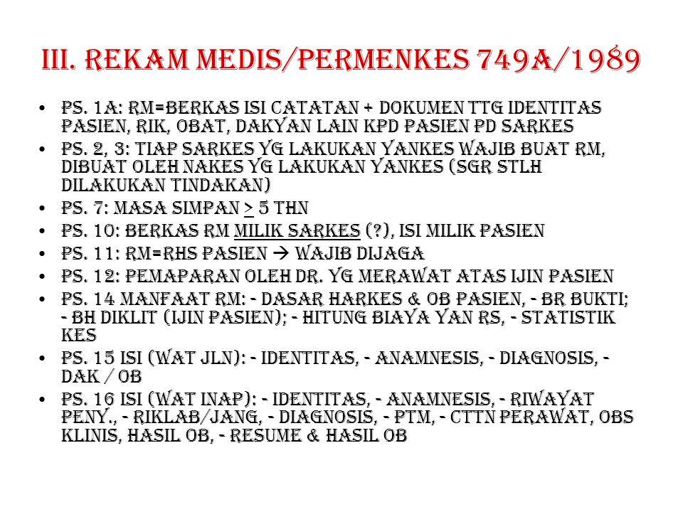 III.Rekam medis/Permenkes 749a/1989 Ps.