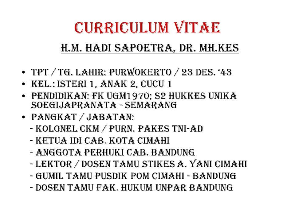 Curriculum vitae H.m.hadi sapoetra, dr. MH.Kes Tpt / tg.