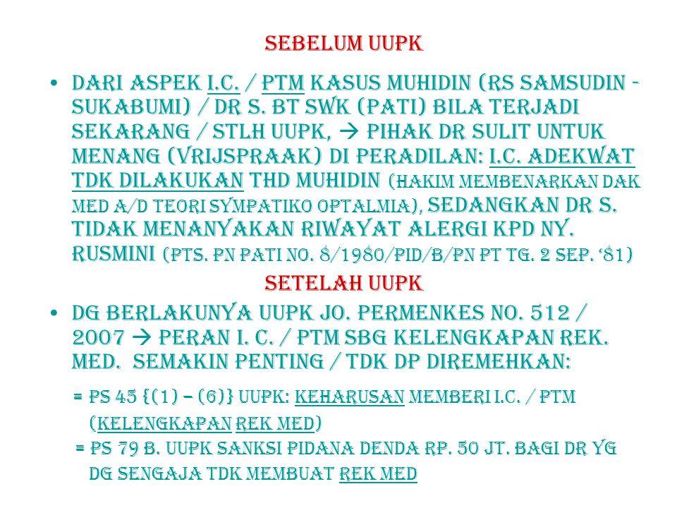 Sebelum uupk Dari aspek I.C./ ptm KASUS MUHIDIN (rs samsudin - sukabumi) / DR S.