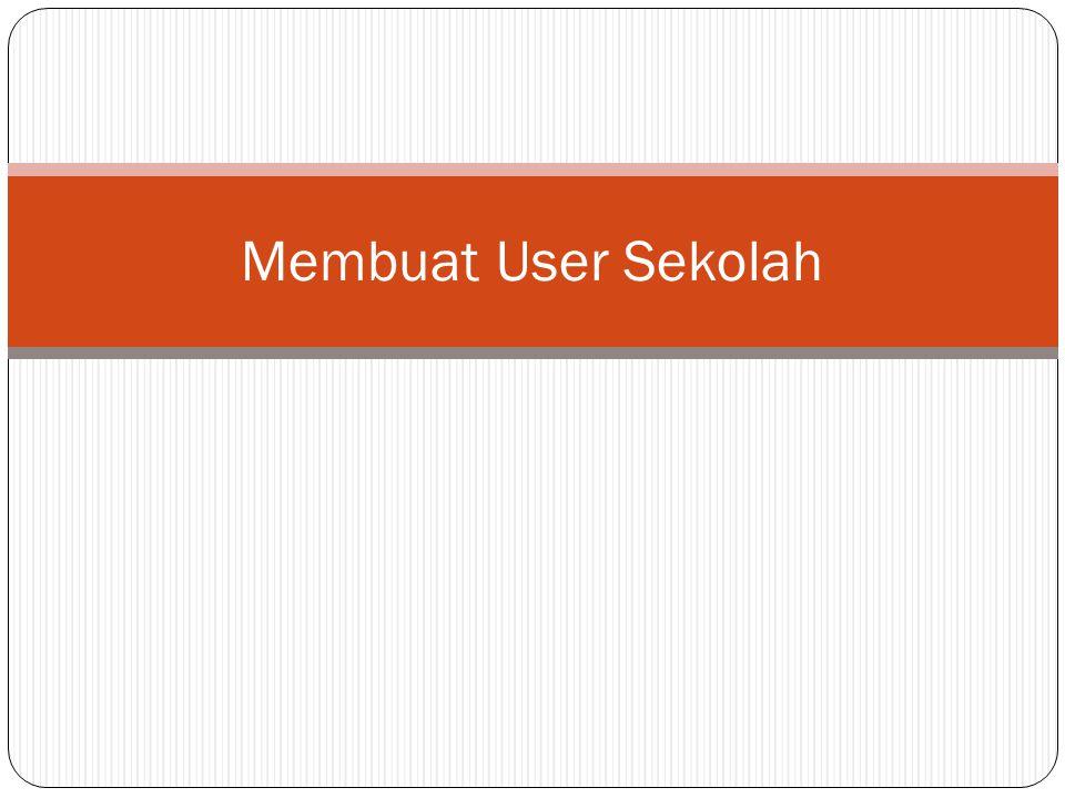 Membuat User Sekolah
