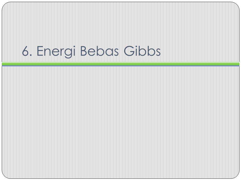6. Energi Bebas Gibbs