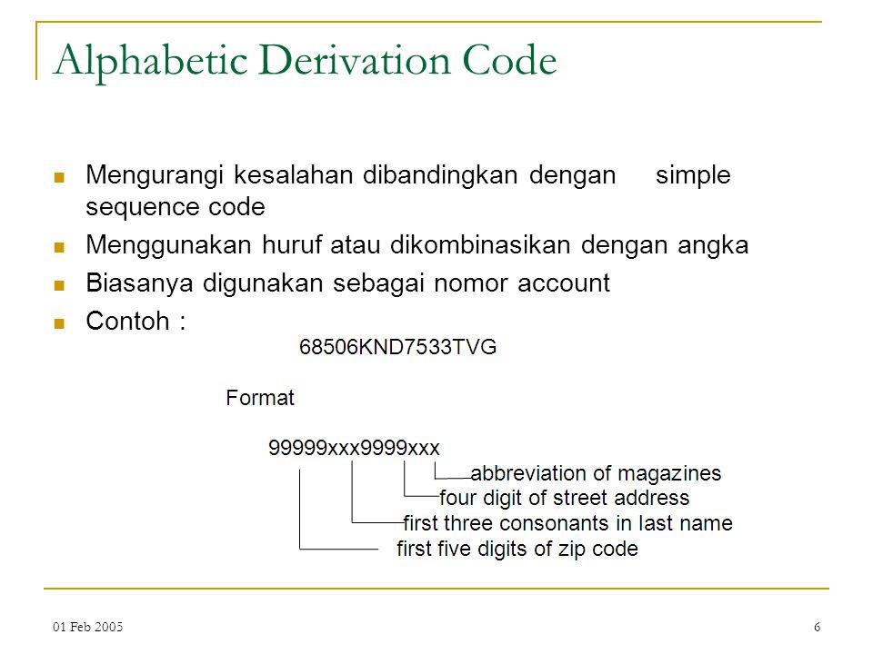 01 Feb 20056 Alphabetic Derivation Code Mengurangi kesalahan dibandingkan dengan simple sequence code Menggunakan huruf atau dikombinasikan dengan ang