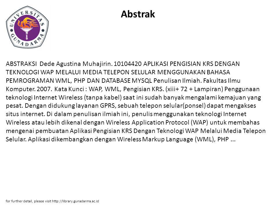 Abstrak ABSTRAKSI Dede Agustina Muhajirin. 10104420 APLIKASI PENGISIAN KRS DENGAN TEKNOLOGI WAP MELALUI MEDIA TELEPON SELULAR MENGGUNAKAN BAHASA PEMRO