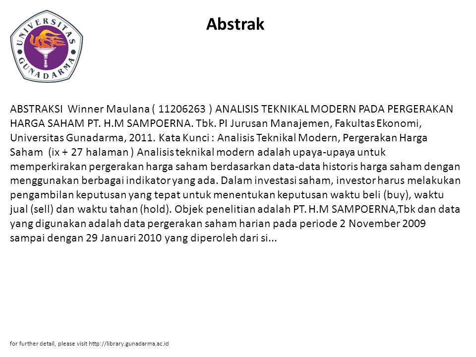 Abstrak ABSTRAKSI Winner Maulana ( 11206263 ) ANALISIS TEKNIKAL MODERN PADA PERGERAKAN HARGA SAHAM PT. H.M SAMPOERNA. Tbk. PI Jurusan Manajemen, Fakul