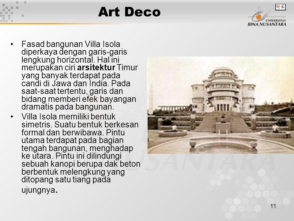 11 Art Deco Fasad bangunan Villa Isola diperkaya dengan garis-garis lengkung horizontal. Hal ini merupakan ciri arsitektur Timur yang banyak terdapat