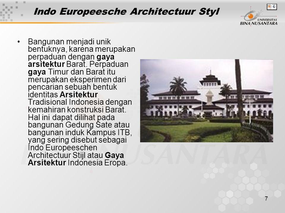 7 Indo Europeesche Architectuur Styl Bangunan menjadi unik bentuknya, karena merupakan perpaduan dengan gaya arsitektur Barat. Perpaduan gaya Timur da