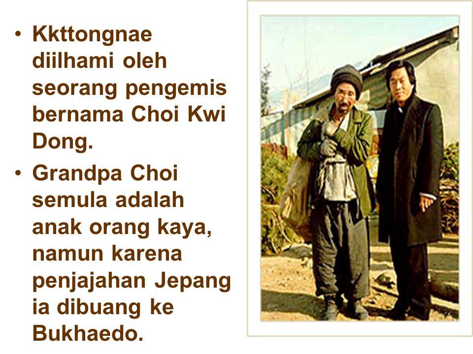 Kkttongnae diilhami oleh seorang pengemis bernama Choi Kwi Dong. Grandpa Choi semula adalah anak orang kaya, namun karena penjajahan Jepang ia dibuang