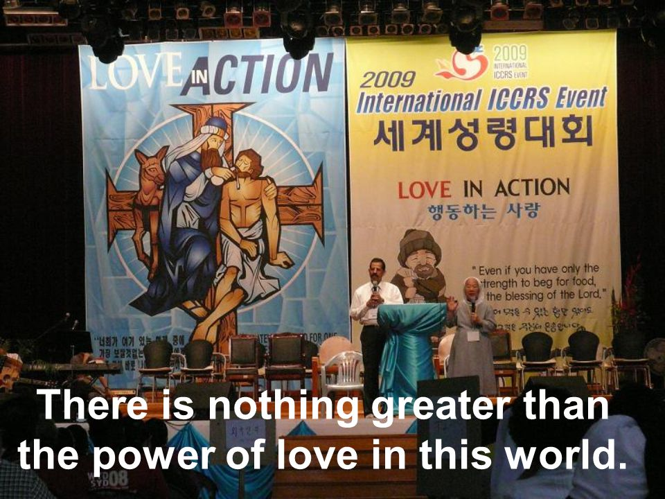 There is nothing greater than the power of love in this world.