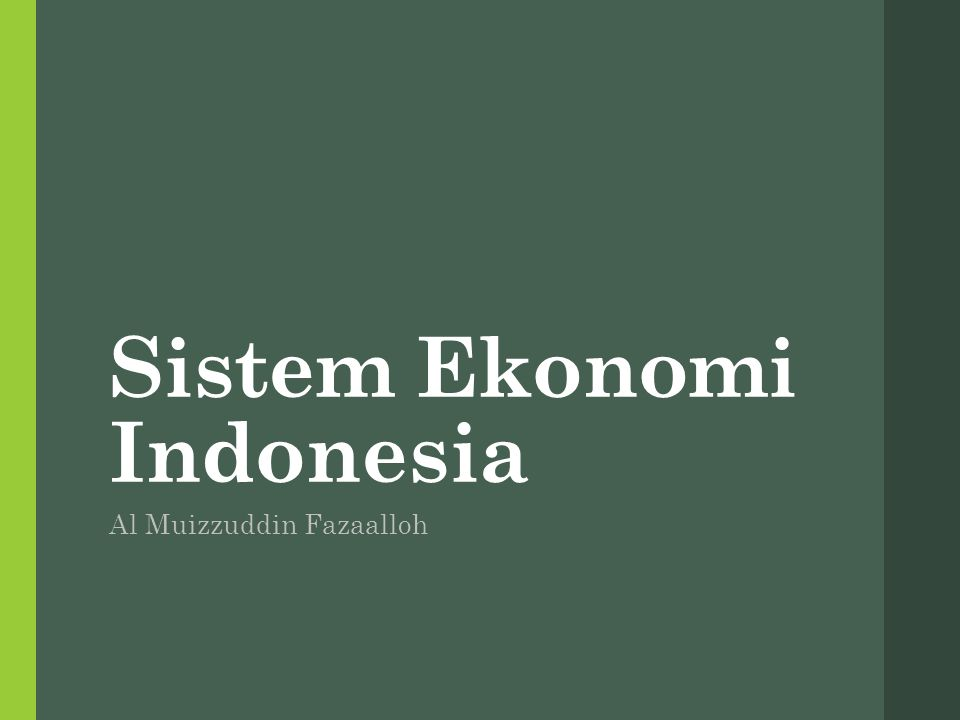 Sistem Ekonomi Indonesia Al Muizzuddin Fazaalloh
