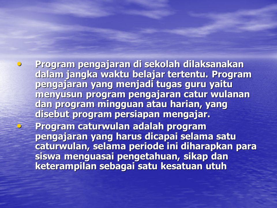 Program pengajaran di sekolah dilaksanakan dalam jangka waktu belajar tertentu.