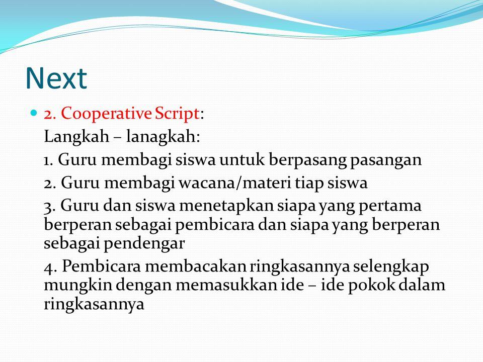 Next 2.Cooperative Script: Langkah – lanagkah: 1.