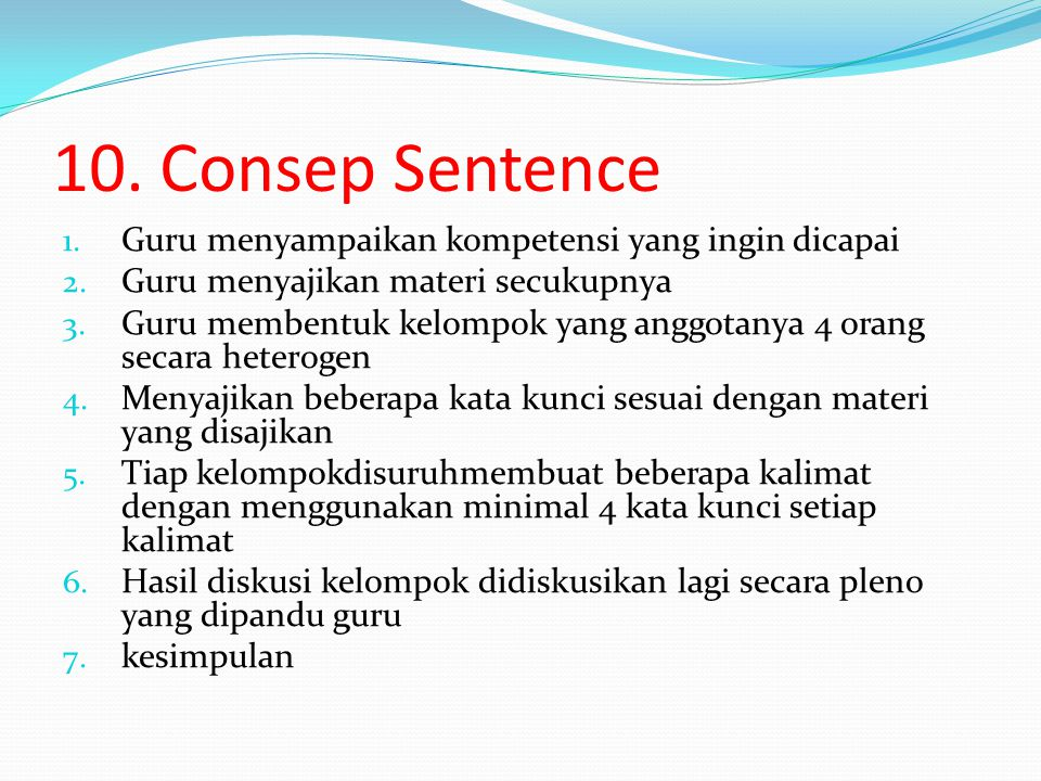 10.Consep Sentence 1. Guru menyampaikan kompetensi yang ingin dicapai 2.