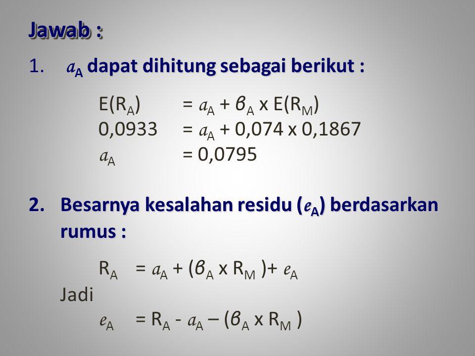 Jawab : a A dapat dihitung sebagai berikut : 1.