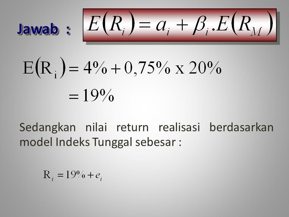 TUGAS Data saham A dan IHSG sebagai berikut : Periode Return Saham A (R A ) Return Indeks Pasar (R M ) 12345671234567 0,060 0,077 0,095 0,193 0,047 0,113 0,112 0,040 0,041 0,050 0,055 0,013 0,065 0,055 Rata-rata E(R) E(R A ) = 0,09957E(R M ) = 0,04586