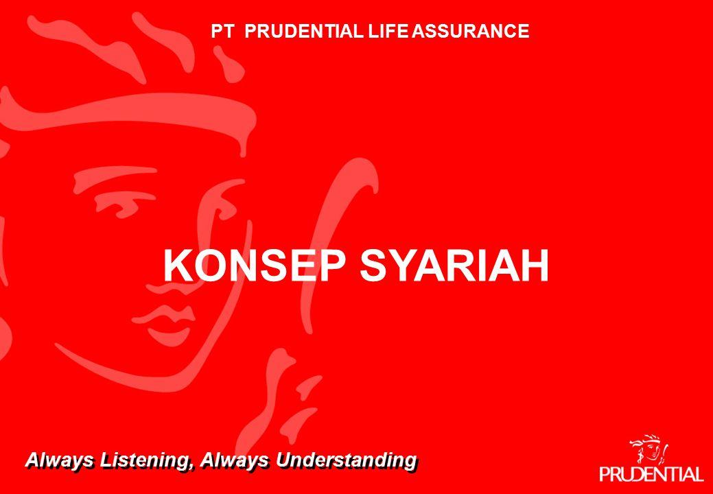 10 KONSEP SYARIAH PT PRUDENTIAL LIFE ASSURANCE Always Listening, Always Understanding