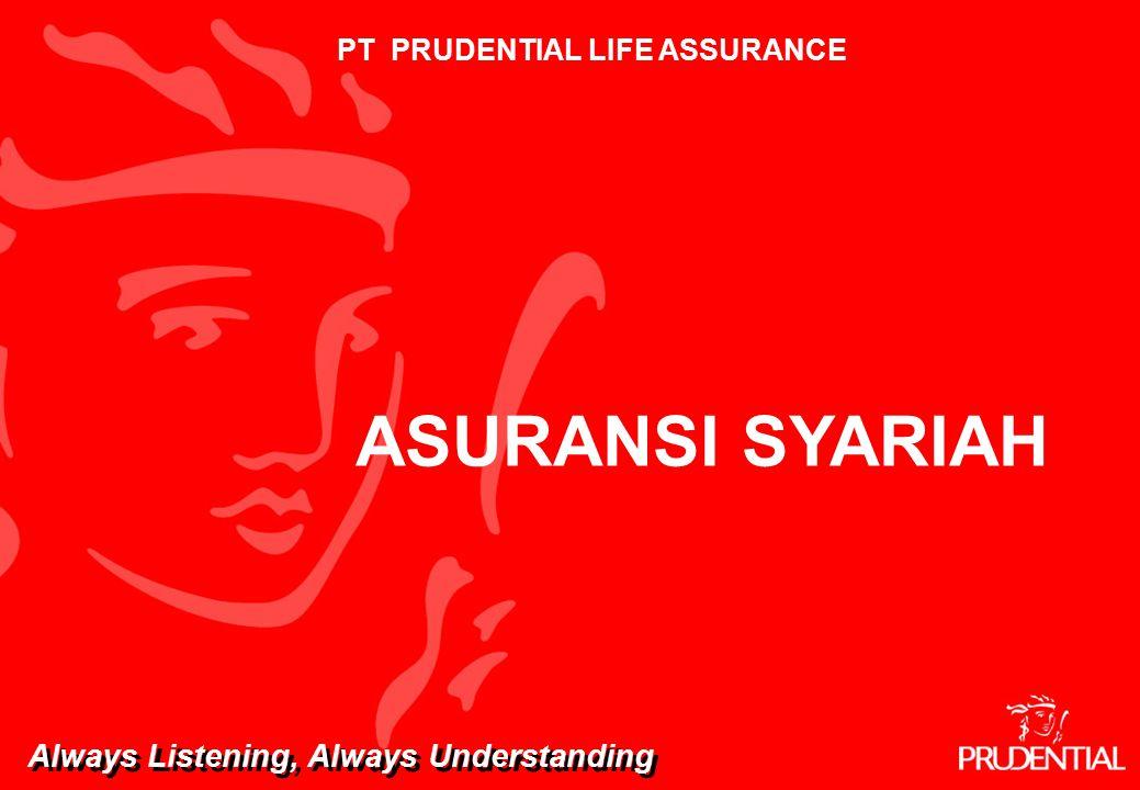 10 ASURANSI SYARIAH PT PRUDENTIAL LIFE ASSURANCE Always Listening, Always Understanding
