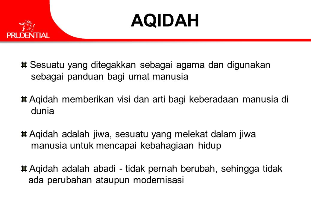 AQIDAH Sesuatu yang ditegakkan sebagai agama dan digunakan sebagai panduan bagi umat manusia Aqidah memberikan visi dan arti bagi keberadaan manusia d