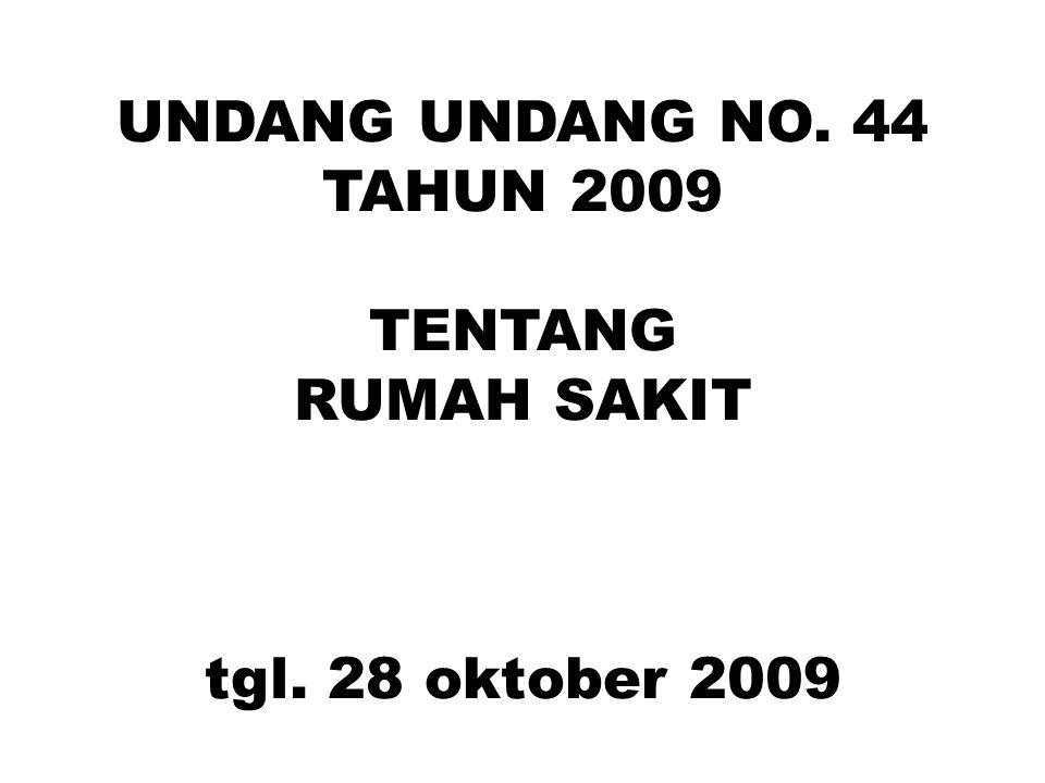 UNDANG UNDANG NO. 44 TAHUN 2009 TENTANG RUMAH SAKIT tgl. 28 oktober 2009