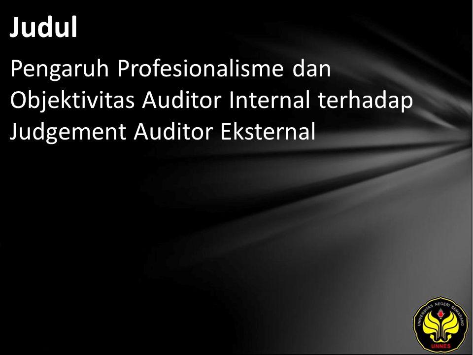 Abstrak Judgement auditor eksternal merupakan bukti untuk melihat apakah suatu laporan keuangan perusahaan bebas dari kesalahan yang telah ditetapkan oleh standar akuntansi.