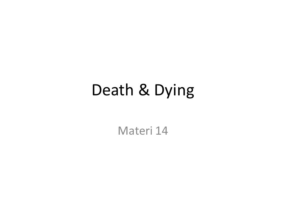 Death & Dying Materi 14